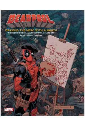 Deadpool Art Book Drawing the Merc with a Mouth