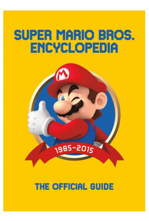 Super Mario Encyclopedia 1985-2015